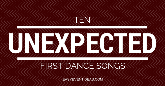 TEN UNEXPECTED FIRST DANCE SONGS