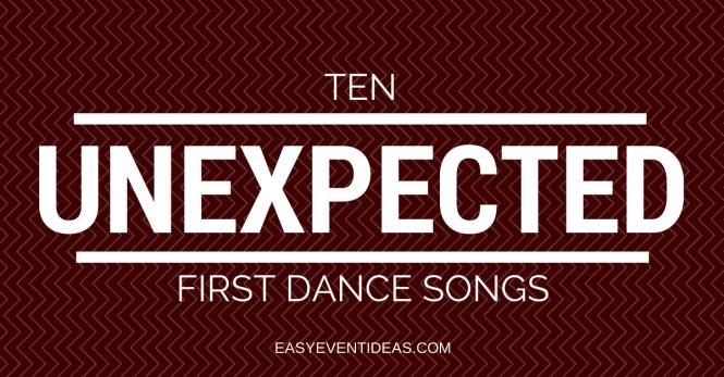 TEN UNEXPECTED FIRST DANCE SONGS