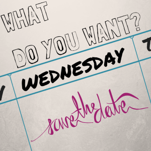 What do you Want Wednesday