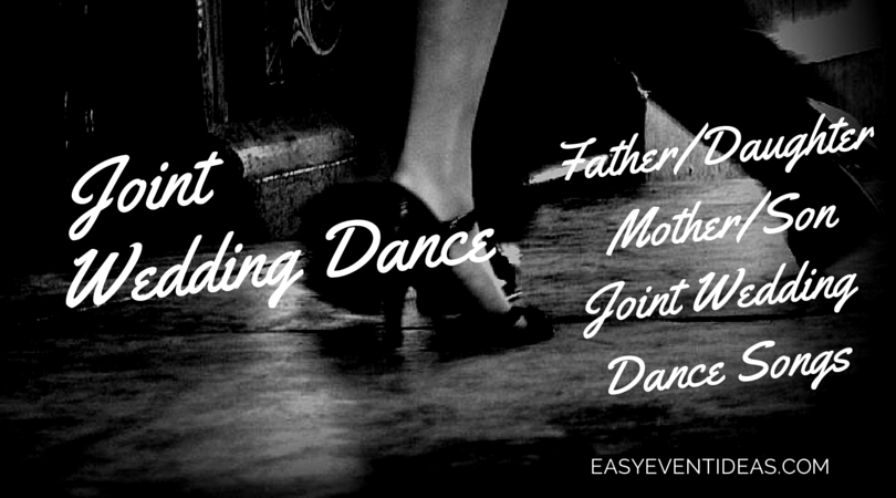 Wedding Father/Daughter and Mother/Son Dance Songs – Easy Event Ideas