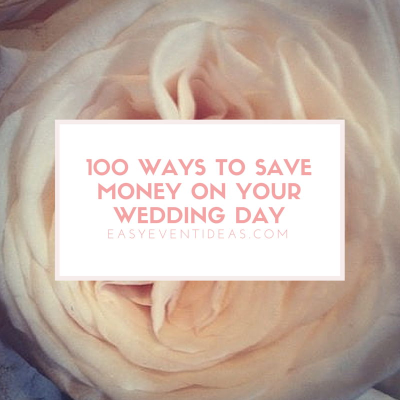 Ways To Save Money On Wedding Invitations: 100 Ways To Save Money On Your Wedding Day
