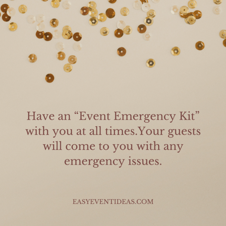 """Have an """"Event Emergency Kit"""" with you at all times.Your guests will come to you with any emergency issues."""