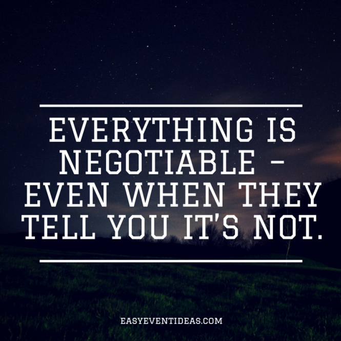 Everything is negotiable – even when they tell you it's not.