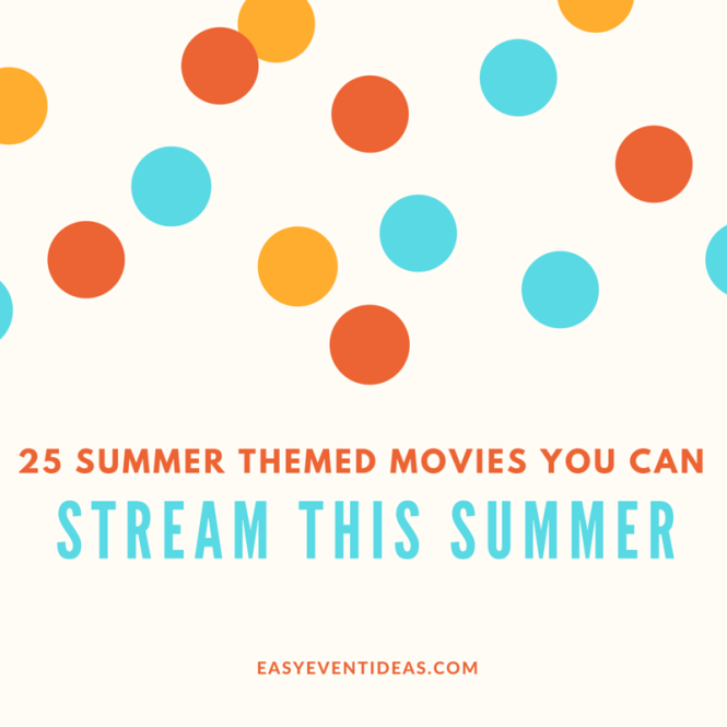 25 summer themed movies you can