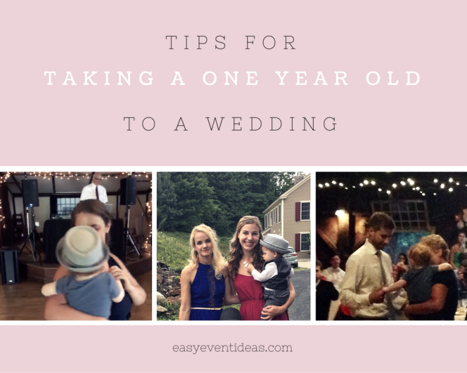 Tips for taking a one year old to a wedding
