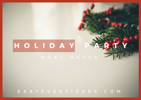 Holiday Party Must Haves